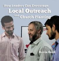 how leaders can encourage local outreach and church planting